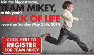 Join Team Mikey at the 2014 Walk of Life